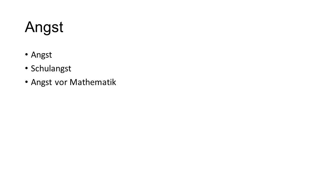 Angst Schulangst Angst vor Mathematik