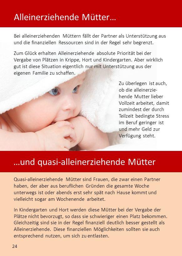 Bei alleinerziehenden Müttern fällt der Partner als Unterstützung aus und die finanziellen Ressourcen sind in der Regel sehr begrenzt.