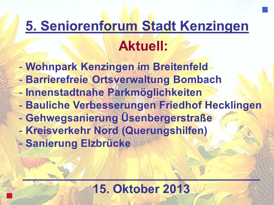 5. Seniorenforum Stadt Kenzingen Aktuell: - Wohnpark Kenzingen im Breitenfeld - Barrierefreie Ortsverwaltung Bombach - Innenstadtnahe Parkmöglichkeite