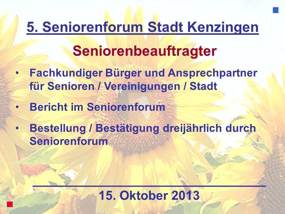 5. Seniorenforum Stadt Kenzingen Seniorenbeauftragter Fachkundiger Bürger und Ansprechpartner für Senioren / Vereinigungen / Stadt Bericht im Senioren