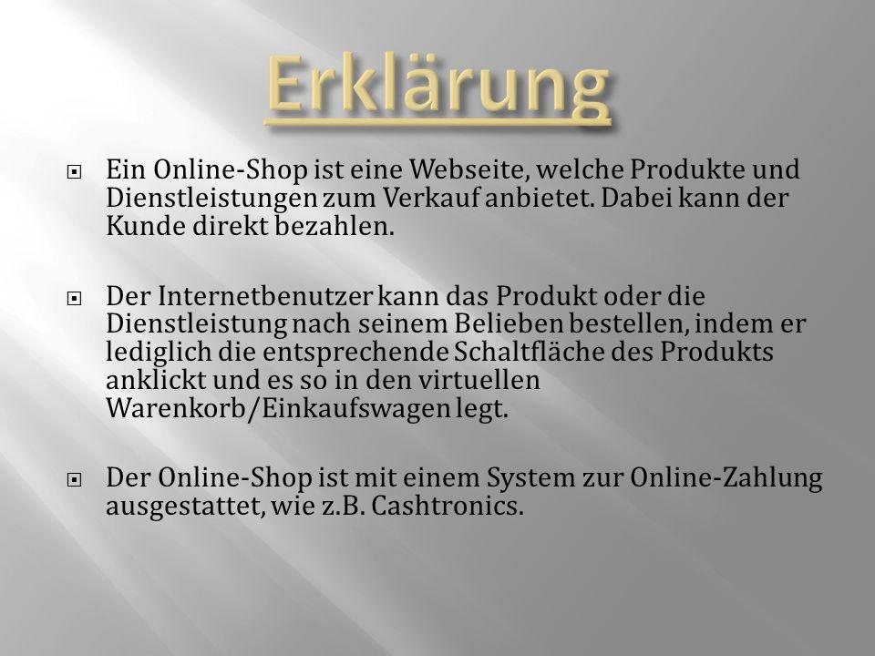  Ware kann nicht angefasst / ausprobiert / anprobiert werden Vorteile  Computer hochfahren - Online-Shop besuchen - Produkt bestellen - und wenige Tage später bekommt man das Produkt geliefert - häufig sogar kostenlos.