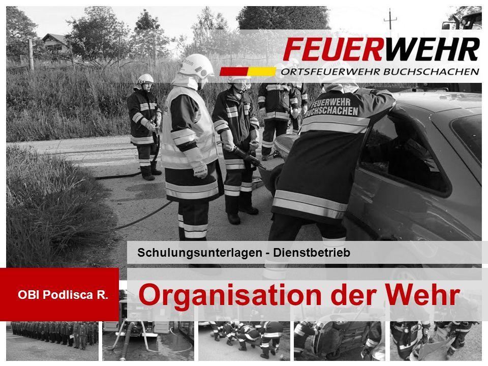 Organisation der Wehr Schulungsunterlagen - Dienstbetrieb OBI Podlisca R.