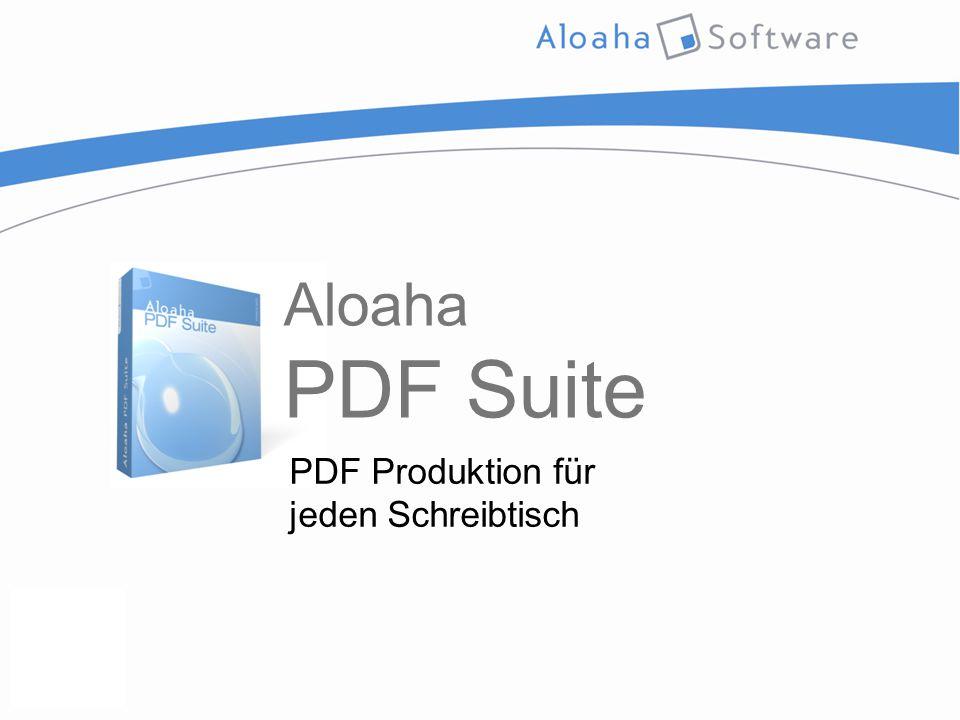 Aloaha PDF Suite PDF Produktion für jeden Schreibtisch