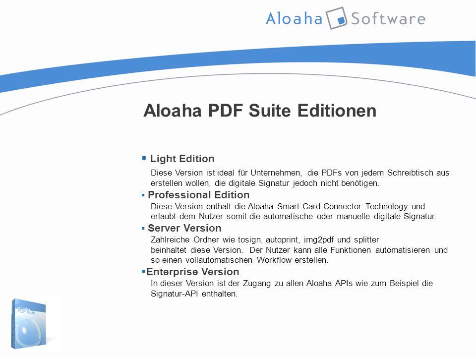 Aloaha PDF Suite Editionen  Light Edition Diese Version ist ideal für Unternehmen, die PDFs von jedem Schreibtisch aus erstellen wollen, die digitale Signatur jedoch nicht benötigen.
