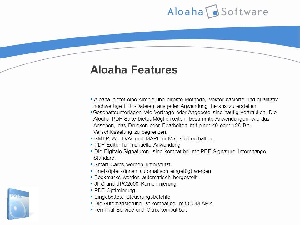 Aloaha Features  Aloaha bietet eine simple und direkte Methode, Vektor basierte und qualitativ hochwertige PDF-Dateien aus jeder Anwendung heraus zu erstellen.