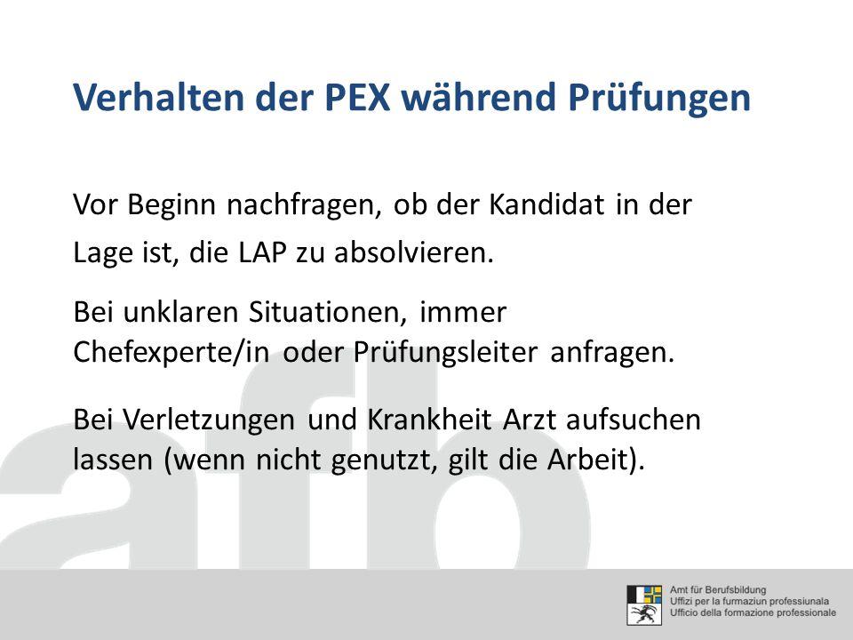Vor Beginn nachfragen, ob der Kandidat in der Lage ist, die LAP zu absolvieren. Verhalten der PEX während Prüfungen Bei Verletzungen und Krankheit Arz