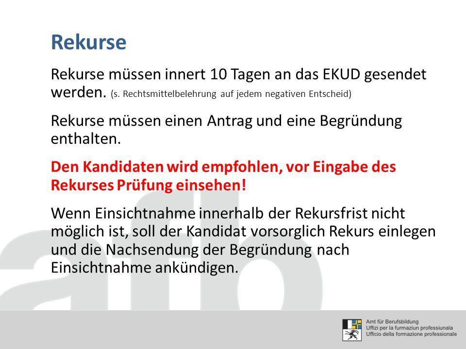 Rekurse Rekurse müssen innert 10 Tagen an das EKUD gesendet werden. (s. Rechtsmittelbelehrung auf jedem negativen Entscheid) Rekurse müssen einen Antr