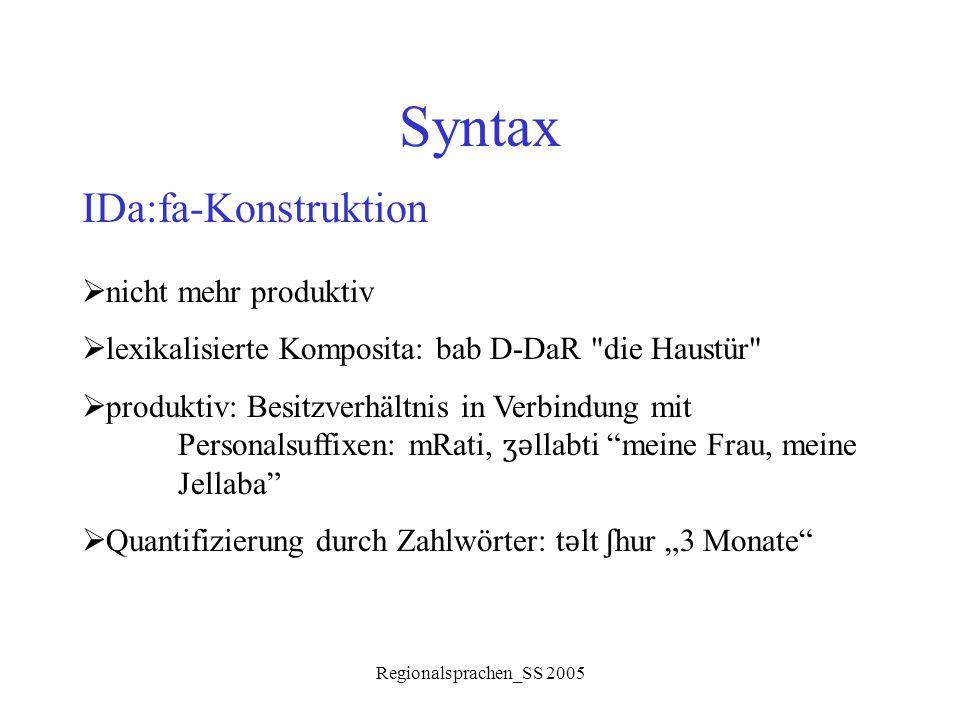 Regionalsprachen_SS 2005 Syntax IDa:fa-Konstruktion  nicht mehr produktiv  lexikalisierte Komposita: bab D-DaR