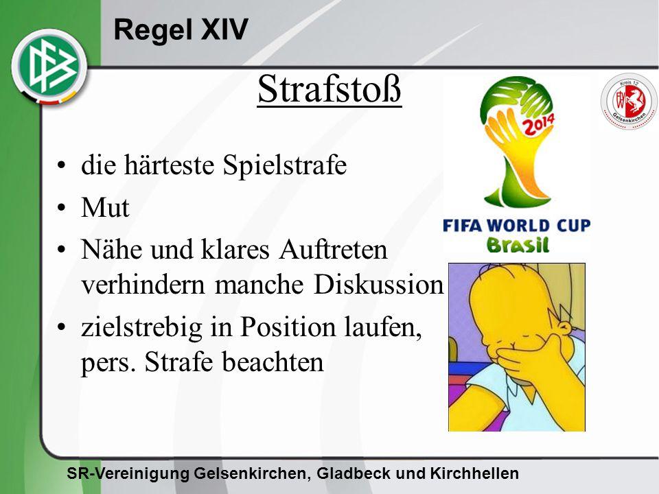 SR-Vereinigung Gelsenkirchen, Gladbeck und Kirchhellen Regel XIV Wann kommt es zu einem Strafstoß.