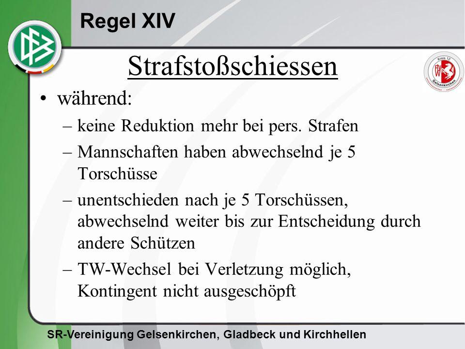 SR-Vereinigung Gelsenkirchen, Gladbeck und Kirchhellen Regel XIV während: –keine Reduktion mehr bei pers.