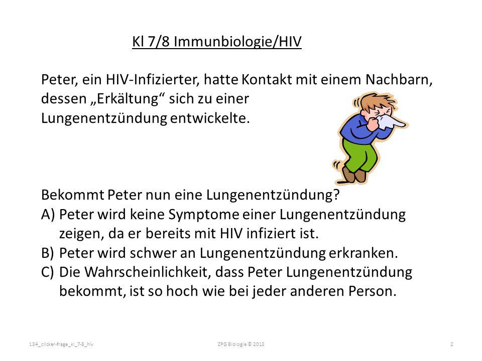 """Peter, ein HIV-Infizierter, hatte Kontakt mit einem Nachbarn, dessen """"Erkältung sich zu einer Lungenentzündung entwickelte."""