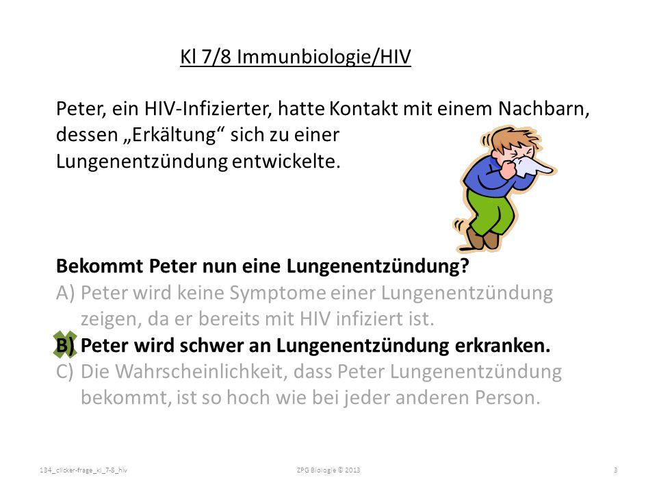 """Peter, ein HIV-Infizierter, hatte Kontakt mit einem Nachbarn, dessen """"Erkältung"""" sich zu einer Lungenentzündung entwickelte. Bekommt Peter nun eine Lu"""