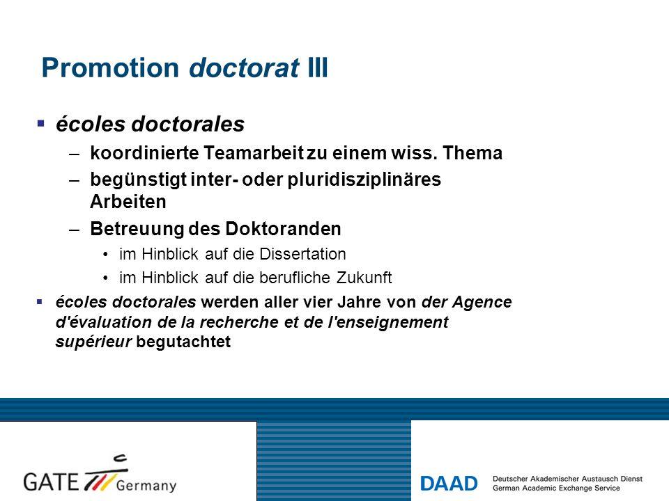 Promotion doctorat III  écoles doctorales –koordinierte Teamarbeit zu einem wiss. Thema –begünstigt inter- oder pluridisziplinäres Arbeiten –Betreuun