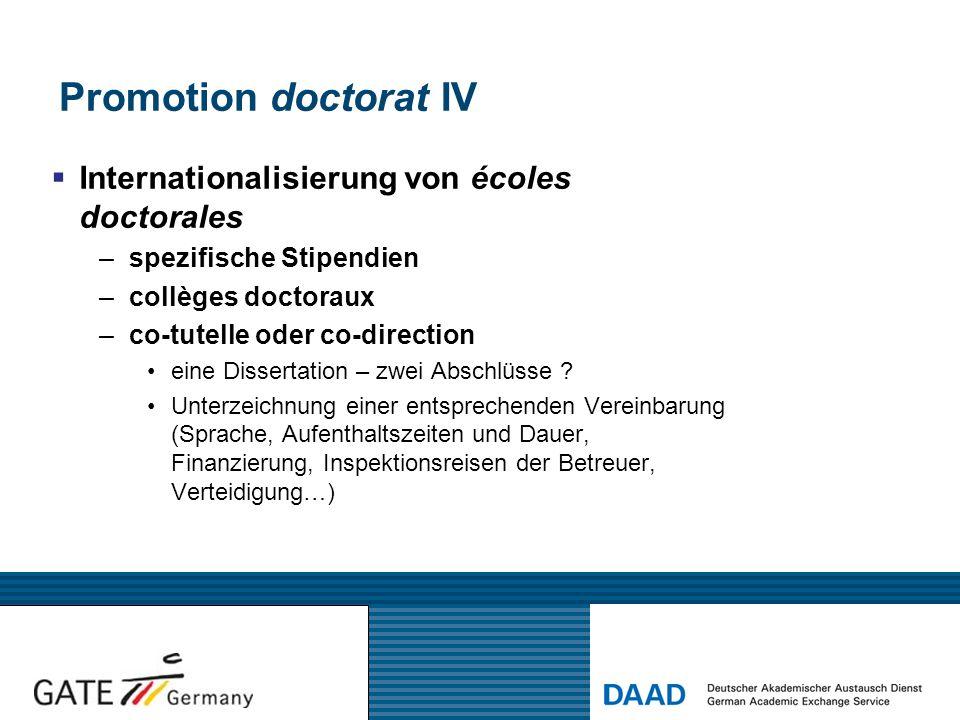 Promotion doctorat IV  Internationalisierung von écoles doctorales –spezifische Stipendien –collèges doctoraux –co-tutelle oder co-direction eine Dis