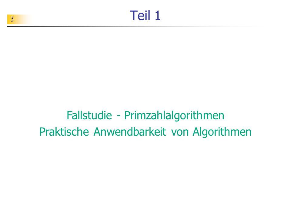 3 Teil 1 Fallstudie - Primzahlalgorithmen Praktische Anwendbarkeit von Algorithmen