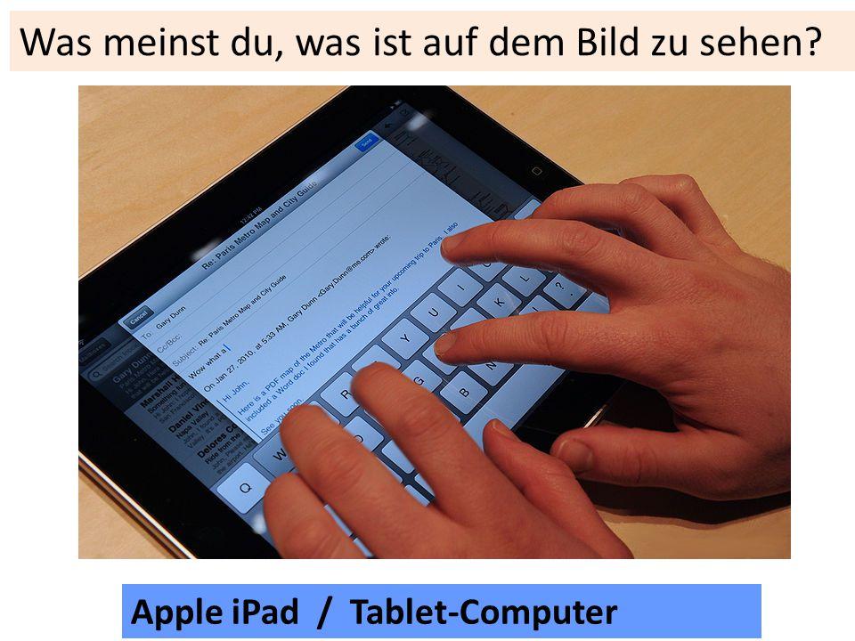 Apple iPad / Tablet-Computer Was meinst du, was ist auf dem Bild zu sehen?