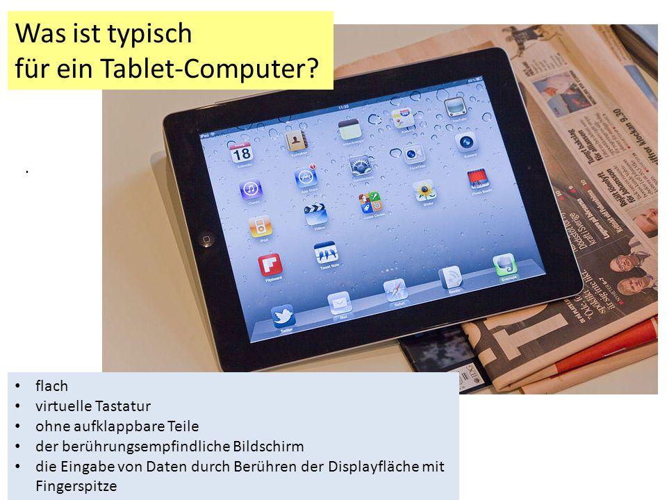 Was ist typisch für ein Tablet-Computer.