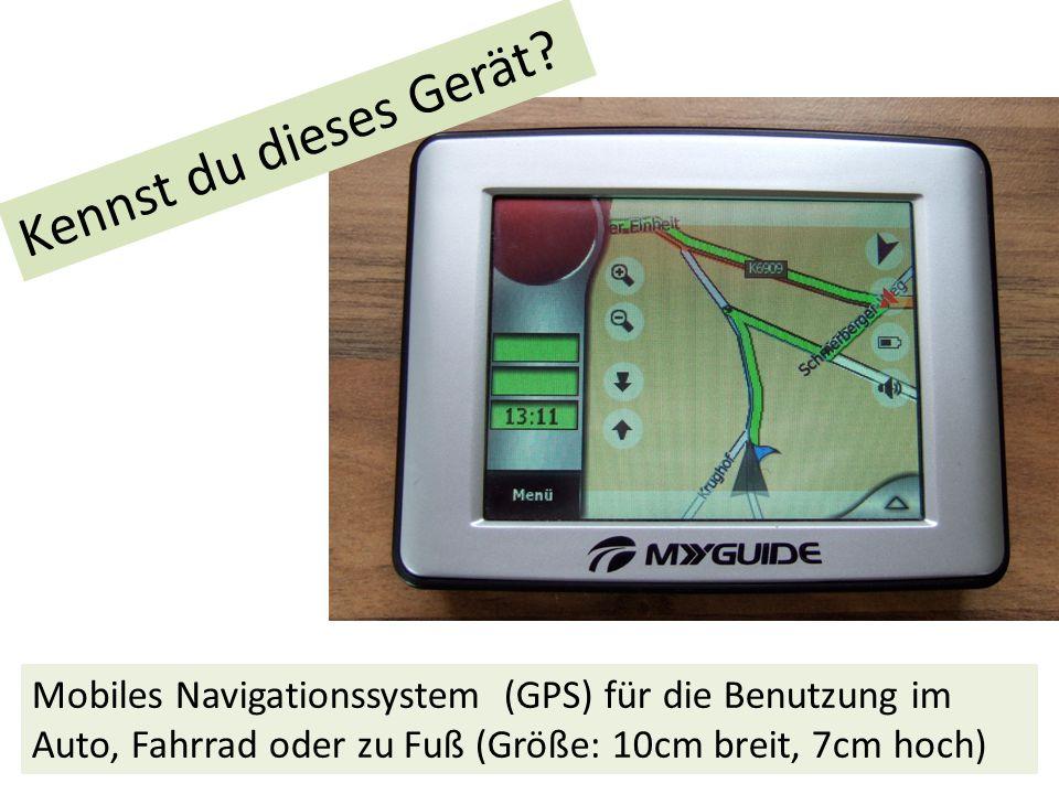 Mobiles Navigationssystem (GPS) für die Benutzung im Auto, Fahrrad oder zu Fuß (Größe: 10cm breit, 7cm hoch) Kennst du dieses Gerät?