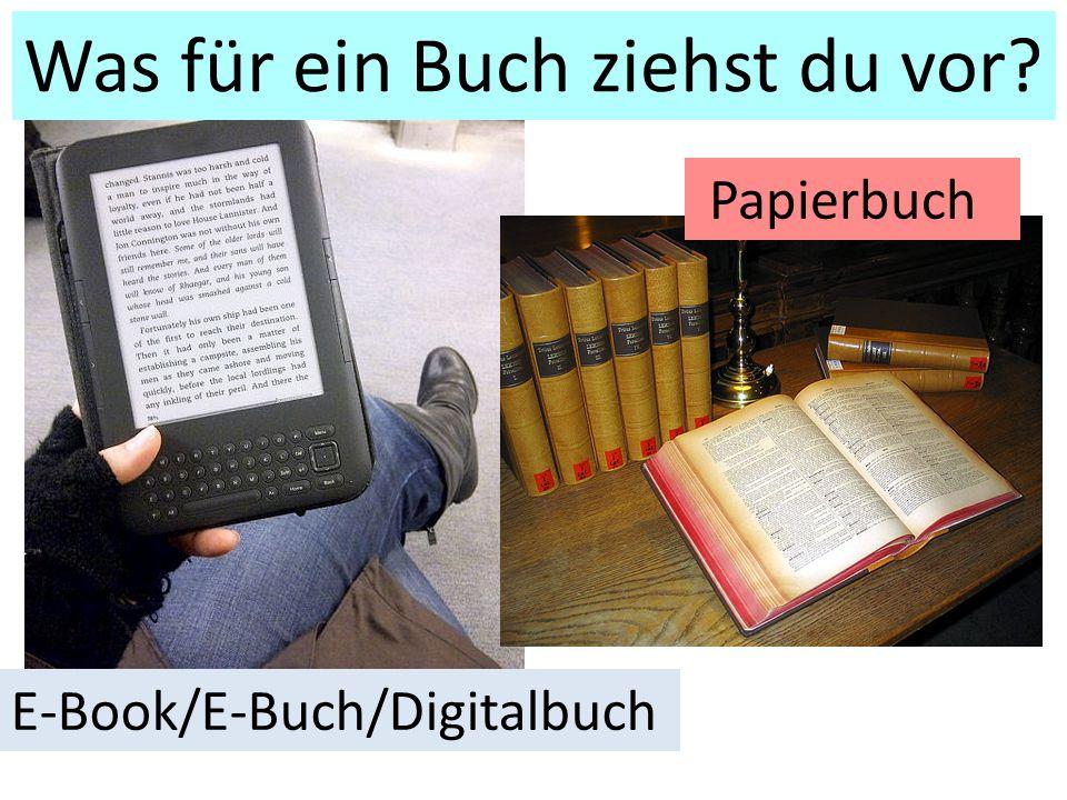E-Book/E-Buch/Digitalbuch Papierbuch Was für ein Buch ziehst du vor?