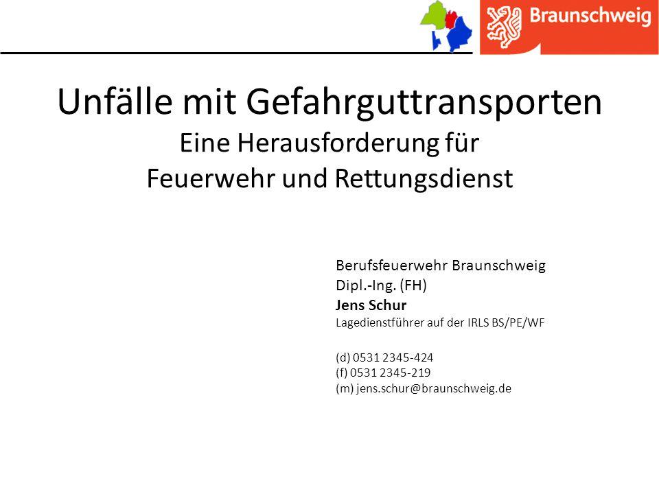 Berufsfeuerwehr Braunschweig Dipl.-Ing. (FH) Jens Schur Lagedienstführer auf der IRLS BS/PE/WF (d) 0531 2345-424 (f) 0531 2345-219 (m) jens.schur@brau