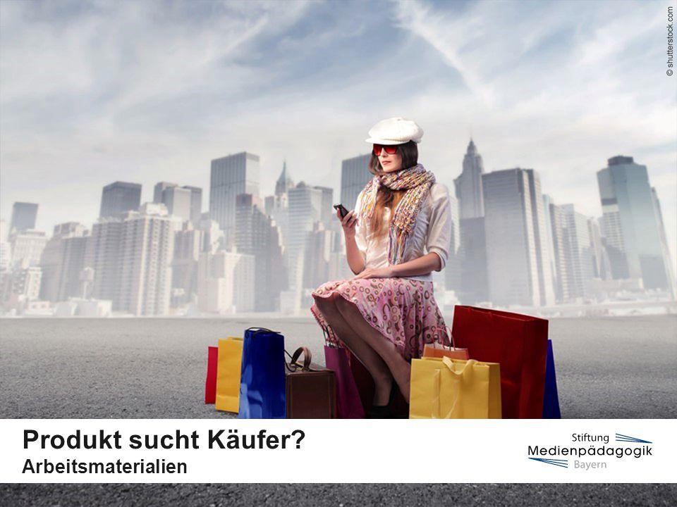www.medienfuehrerschein.bayern.deSeite 2   Stiftung Medienpädagogik Bayern Mindmap Produkt sucht Käufer?