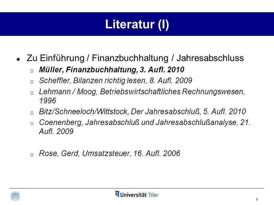 3 Literatur (I) Zu Einführung / Finanzbuchhaltung / Jahresabschluss  Müller, Finanzbuchhaltung, 3. Aufl. 2010  Scheffler, Bilanzen richtig lesen, 8.