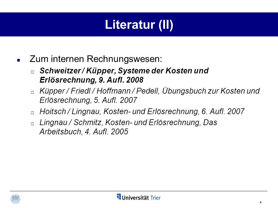 4 Literatur (II) Zum internen Rechnungswesen:  Schweitzer / Küpper, Systeme der Kosten und Erlösrechnung, 9. Aufl. 2008  Küpper / Friedl / Hoffmann