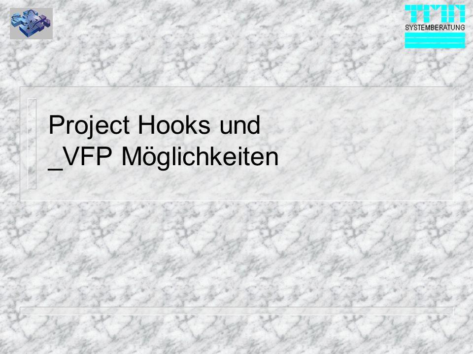Project Hooks und _VFP Möglichkeiten