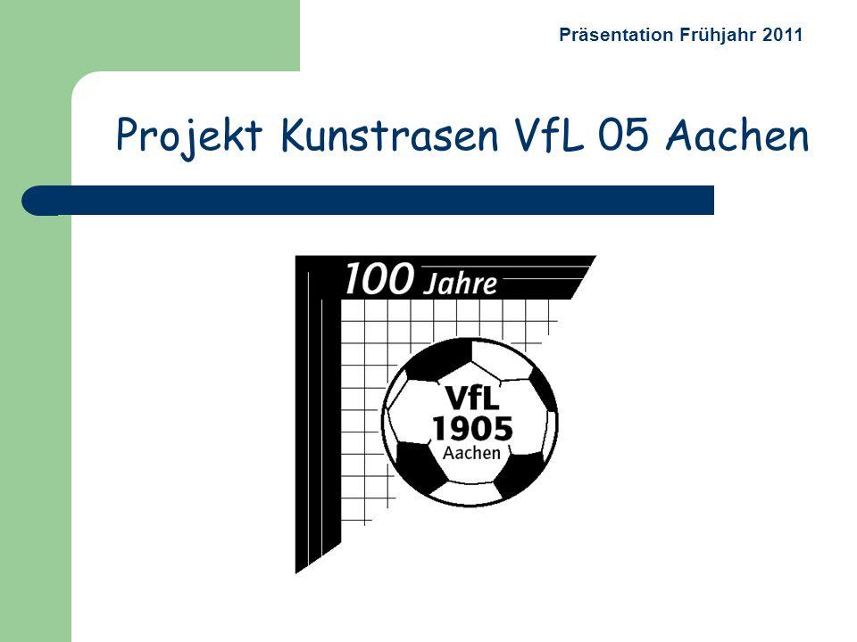 Projekt Kunstrasen VfL 05 Aachen Präsentation Frühjahr 2011