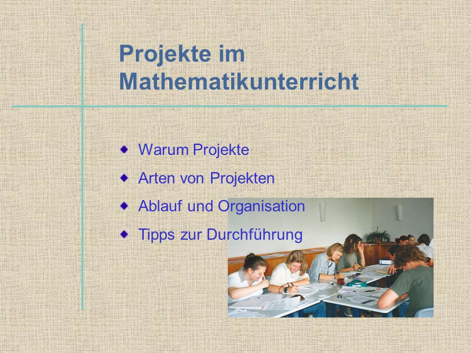 Projekte im Mathematikunterricht Warum Projekte Arten von Projekten Ablauf und Organisation Tipps zur Durchführung