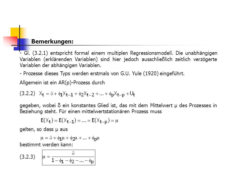 Bemerkungen: - Gl. (3.2.1) entspricht formal einem multiplen Regressionsmodell. Die unabhängigen Variablen (erklärenden Variablen) sind hier jedoch au