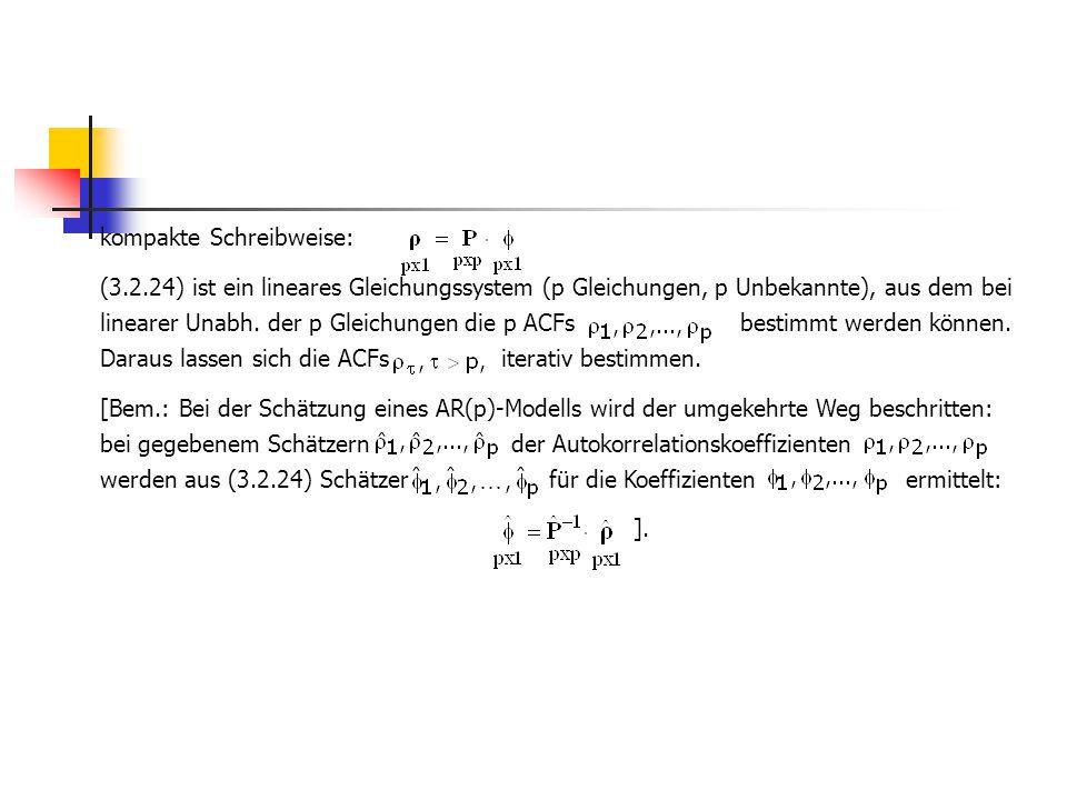 kompakte Schreibweise: (3.2.24) ist ein lineares Gleichungssystem (p Gleichungen, p Unbekannte), aus dem bei linearer Unabh. der p Gleichungen die p A