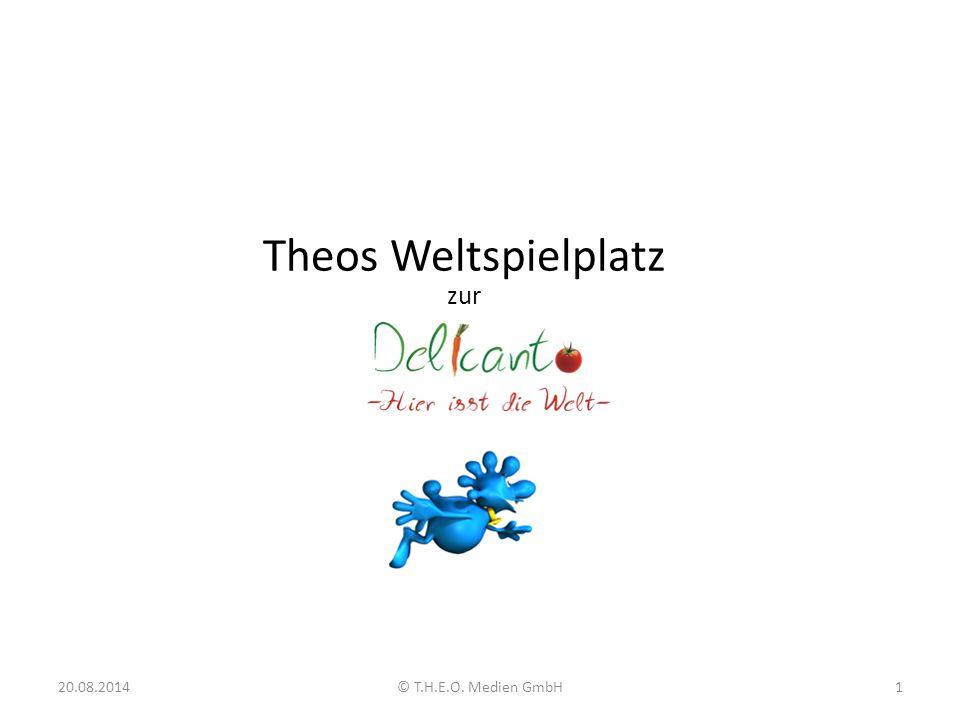 Theos Weltspielplatz zur 20.08.20141© T.H.E.O. Medien GmbH