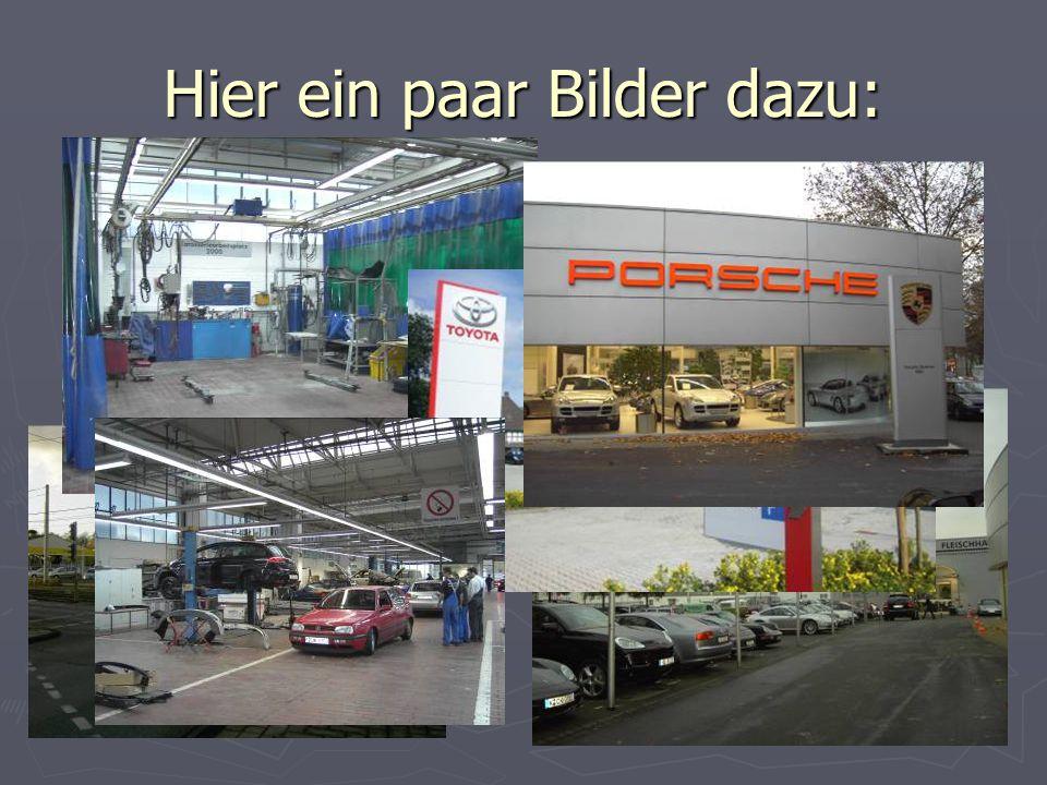 Wo haben wir gearbeitet? Wir hatten die Möglichkeit folgende Betriebe kennenzulernen: ► Autohaus Fleischhauer (VW, Audi, Porsche) ► Autoservice H.-J.