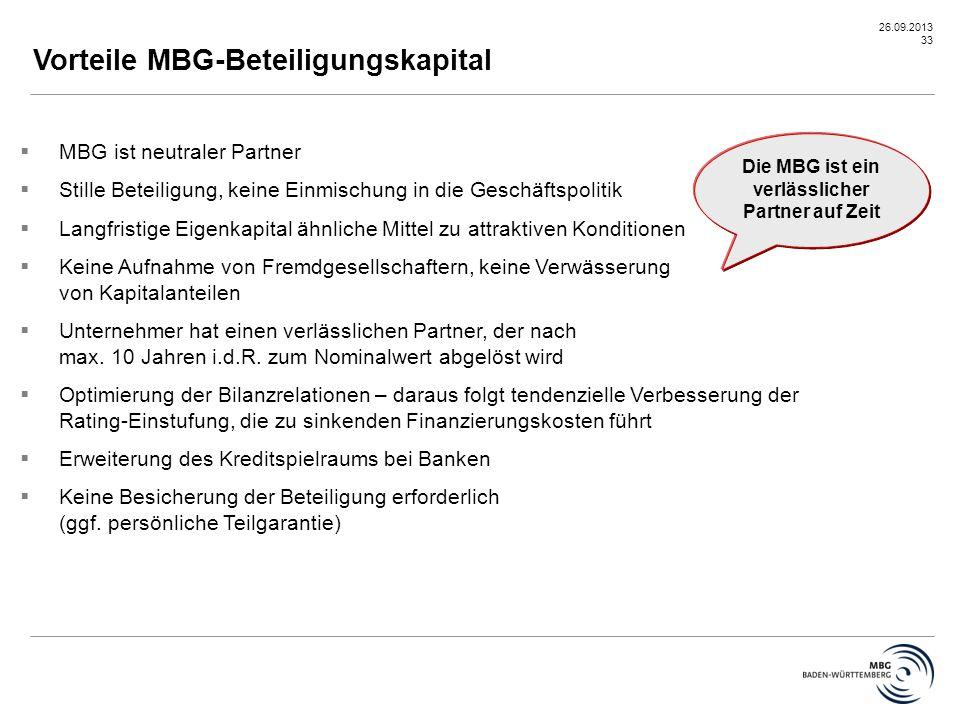 26.09.2013 33 Vorteile MBG-Beteiligungskapital  MBG ist neutraler Partner  Stille Beteiligung, keine Einmischung in die Geschäftspolitik  Langfrist
