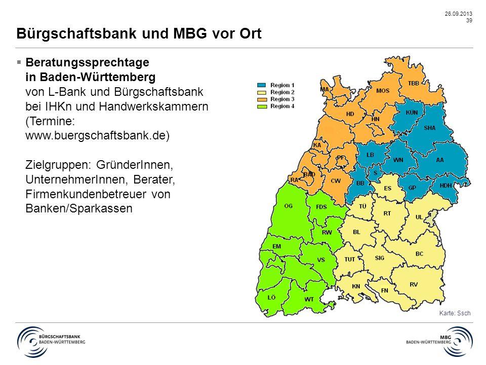 26.09.2013 39 Bürgschaftsbank und MBG vor Ort  Beratungssprechtage in Baden-Württemberg von L-Bank und Bürgschaftsbank bei IHKn und Handwerkskammern