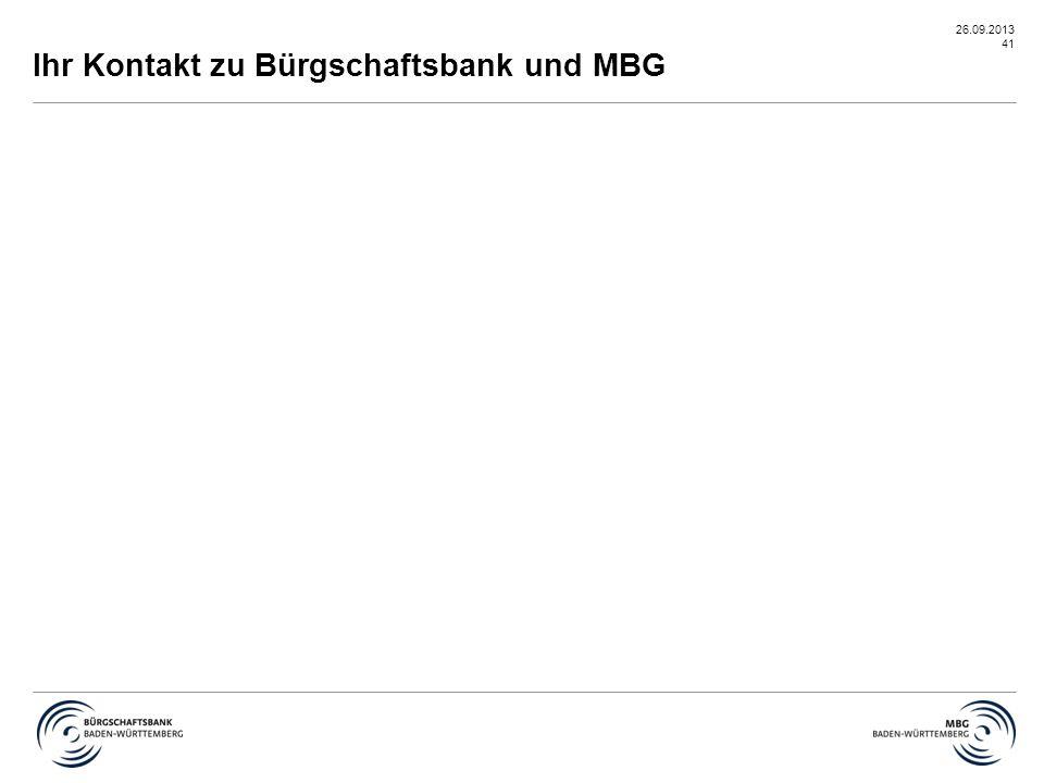 26.09.2013 41 Ihr Kontakt zu Bürgschaftsbank und MBG