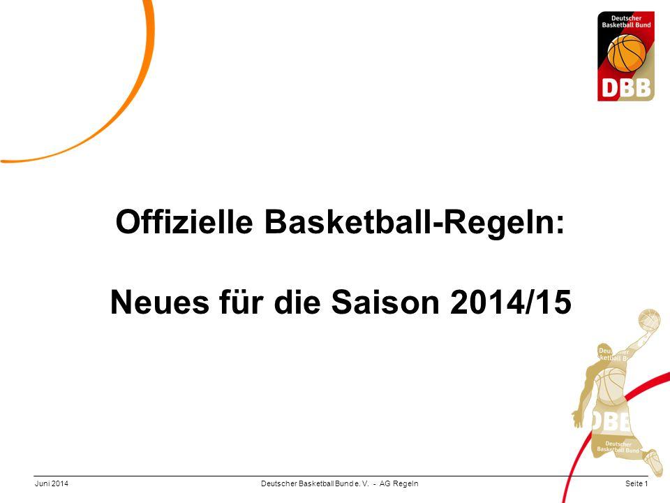 Seite 1Deutscher Basketball Bund e. V. - AG RegelnJuni 2014 Offizielle Basketball-Regeln: Neues für die Saison 2014/15