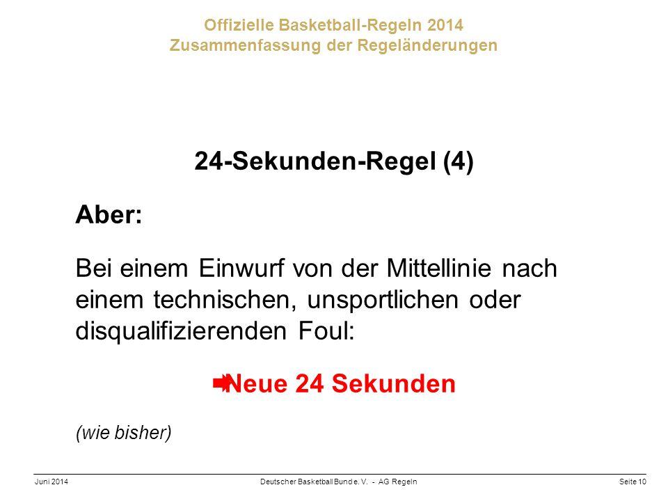 Seite 10Deutscher Basketball Bund e. V. - AG RegelnJuni 2014 Offizielle Basketball-Regeln 2014 Zusammenfassung der Regeländerungen 24-Sekunden-Regel (