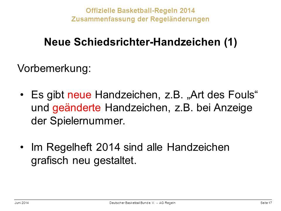 Seite 17Deutscher Basketball Bund e. V. - AG RegelnJuni 2014 Offizielle Basketball-Regeln 2014 Zusammenfassung der Regeländerungen Neue Schiedsrichter