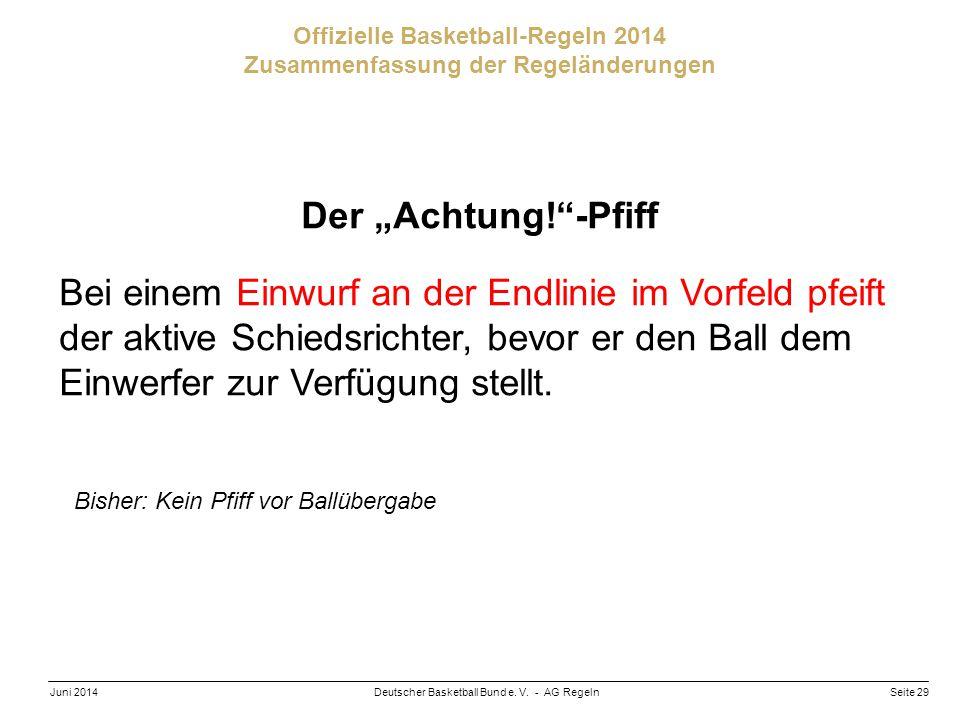"""Seite 29Deutscher Basketball Bund e. V. - AG RegelnJuni 2014 Offizielle Basketball-Regeln 2014 Zusammenfassung der Regeländerungen Der """"Achtung!""""-Pfif"""