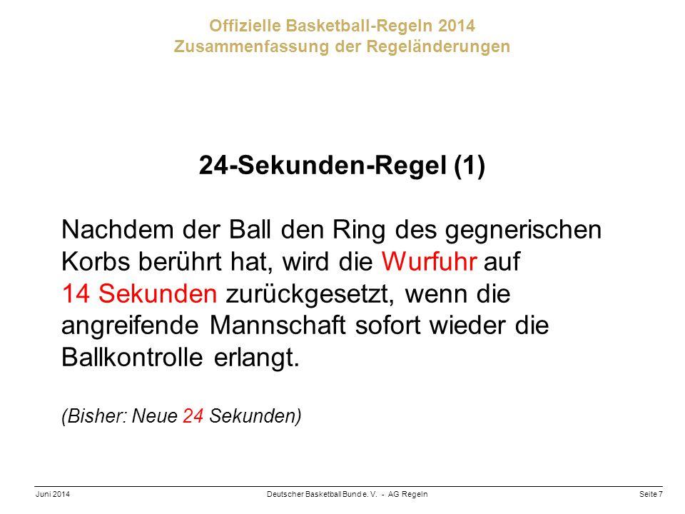 Seite 7Deutscher Basketball Bund e. V. - AG RegelnJuni 2014 Offizielle Basketball-Regeln 2014 Zusammenfassung der Regeländerungen 24-Sekunden-Regel (1