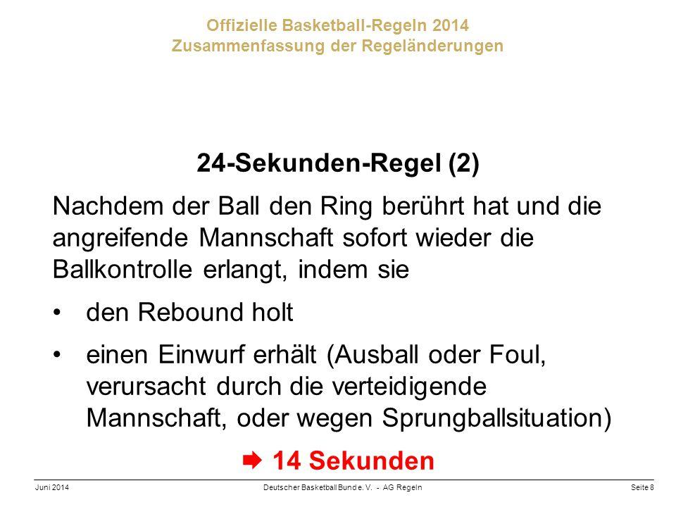 Seite 8Deutscher Basketball Bund e. V. - AG RegelnJuni 2014 Offizielle Basketball-Regeln 2014 Zusammenfassung der Regeländerungen 24-Sekunden-Regel (2
