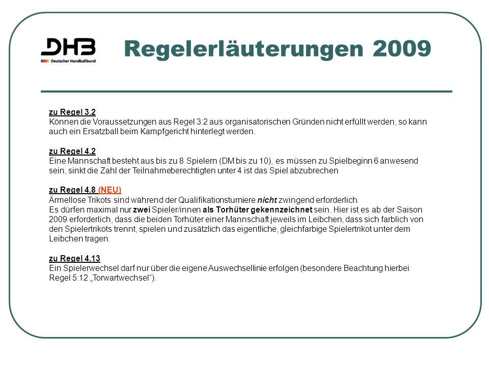 Regelerläuterungen 2009 zu Regel 3.2 Können die Voraussetzungen aus Regel 3:2 aus organisatorischen Gründen nicht erfüllt werden, so kann auch ein Ers