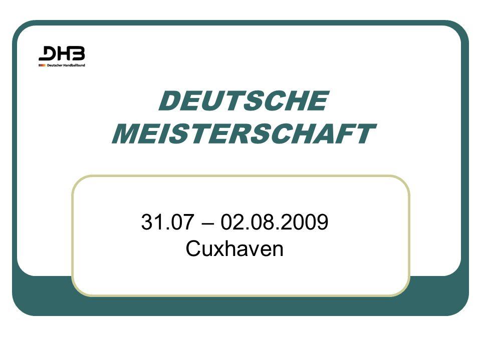 DEUTSCHE MEISTERSCHAFT 31.07 – 02.08.2009 Cuxhaven