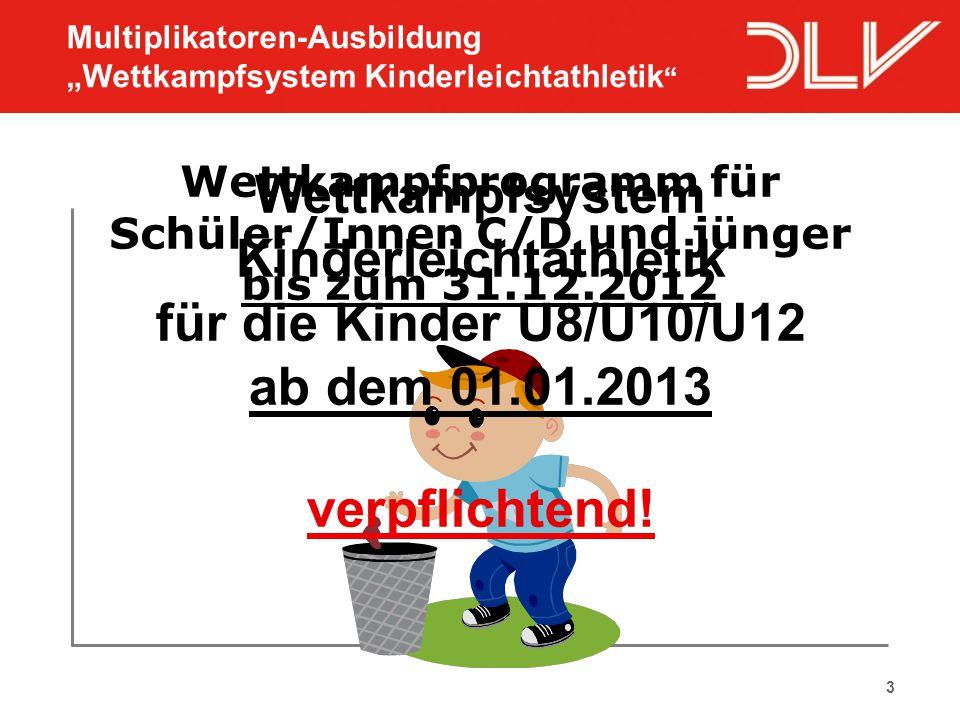 3 Wettkampfprogramm für Schüler/Innen C/D und jünger bis zum 31.12.2012 Wettkampfsystem Kinderleichtathletik für die Kinder U8/U10/U12 ab dem 01.01.20