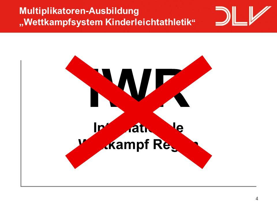 """4 IWR Internationale Wettkampf Regeln Multiplikatoren-Ausbildung """"Wettkampfsystem Kinderleichtathletik """""""