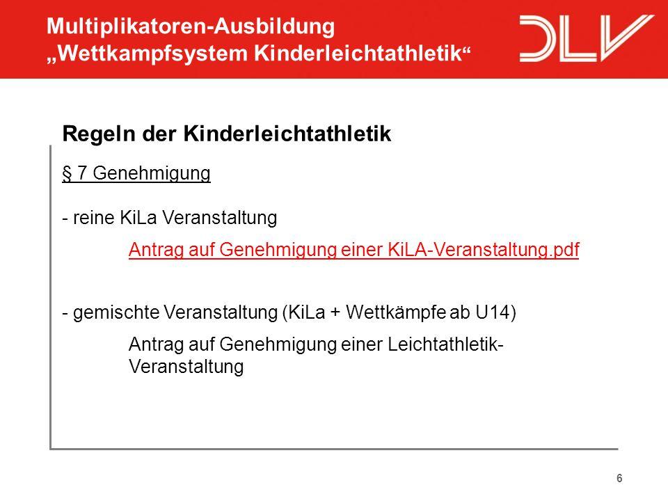 6 Regeln der Kinderleichtathletik § 7 Genehmigung - reine KiLa Veranstaltung Antrag auf Genehmigung einer KiLA-Veranstaltung.pdf - gemischte Veranstal