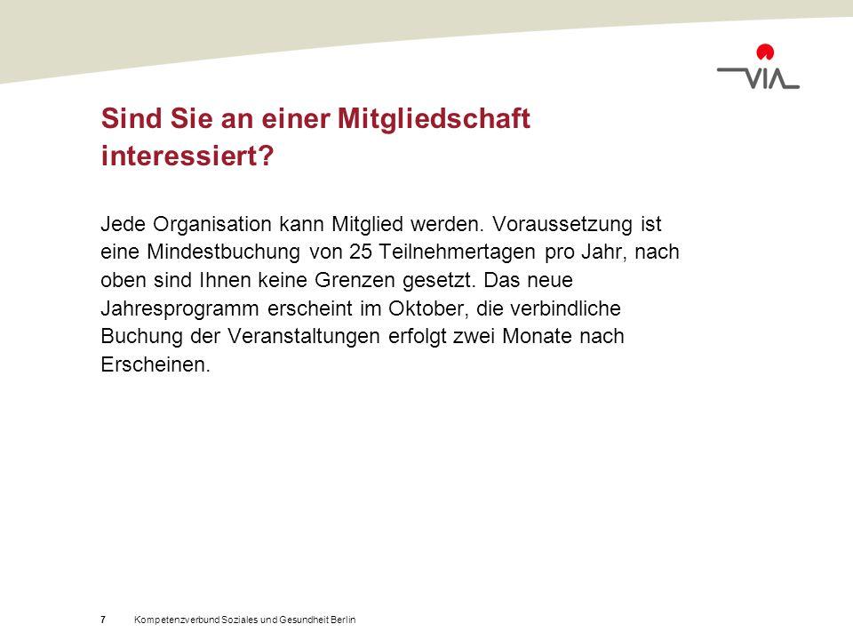 Kompetenzverbund Soziales und Gesundheit Berlin7 Sind Sie an einer Mitgliedschaft interessiert.