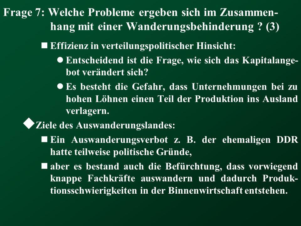 Frage 7: Welche Probleme ergeben sich im Zusammen- hang mit einer Wanderungsbehinderung ? (3) Effizienz in verteilungspolitischer Hinsicht: Entscheide